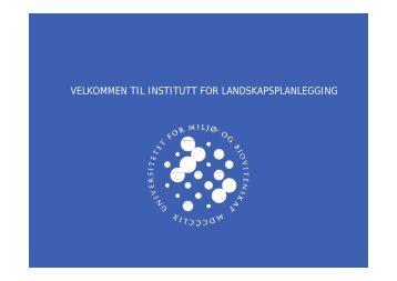 velkommen til institutt for landskapsplanlegging - UMB