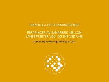 Teknologi og forskningslære - et nytt skolefag som fenger - UMB