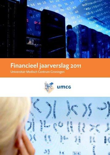 Financieel jaarverslag 2011 Lees voor - Umcg