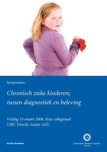 Chronisch zieke kinderen; tussen diagnostiek en ... - UMC Utrecht