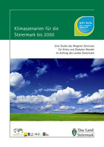Bericht der Klimaszenarien und Klimafolgen in der Steiermark (1,3 ...