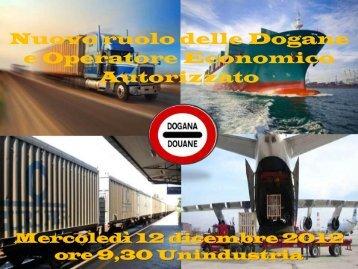 Nuovo ruolo delle Dogane e Operatore Economico ... - Unindustria