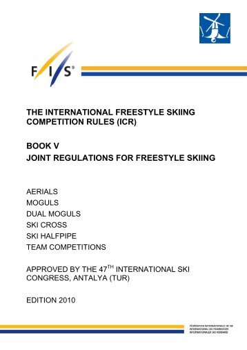 THE INTERNATIONAL FREESTYLE SKIING COMPETITION ...  - Fis