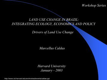 Integrating Ecology, Economics and Policy. Marcellus Caldas. 2003 ...