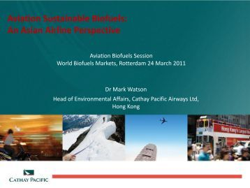 2011. Aviation Sustainable Biofuels An Asian Airline Perspective (pdf)