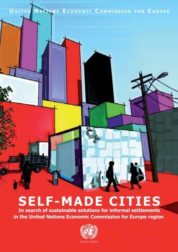 Self-Made Cities: In search of sustainable solutions for ... - UNECE
