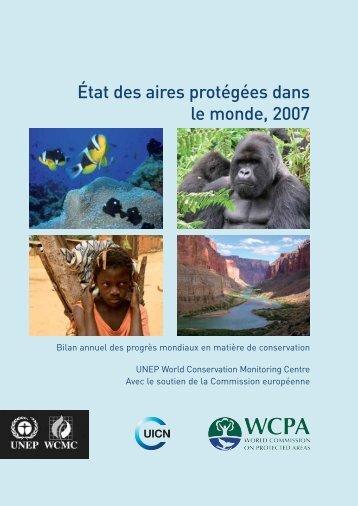 État des aires protégées dans le monde, 2007 - UNEP World ...