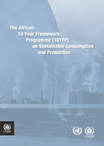 The African 10 Year Framework Programme (10YFP) - UNEP