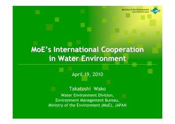 MoE's International Cooperation in Water Environment MoE's ...