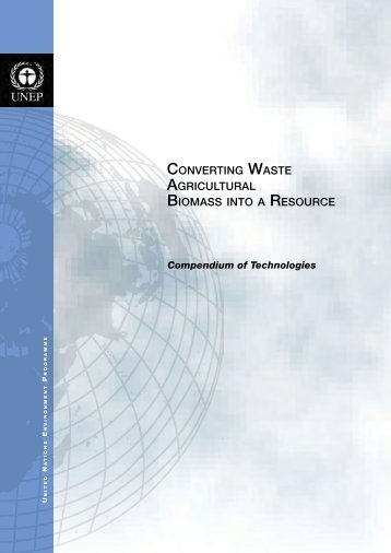 Converting Waste Agricultural Biomass into a Resource - UNEP