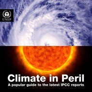 Climate in Peril : a popular guide to the latest IPCC reports - UNEP