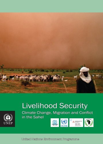 Livelihood Security: Climate change, conflict and migration in - UNEP