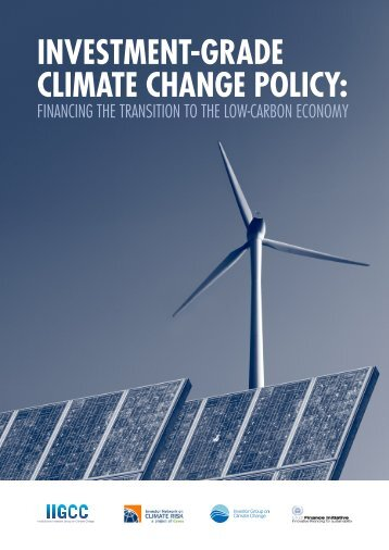 Investment-grade Climate Change Policy - UNEP Finance Initiative