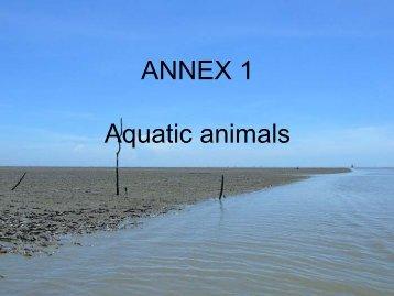 ANNEX 1 Aquatic animals