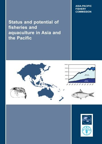 Status and potential of fisheries and aquaculture in Asia ... - FAO.org