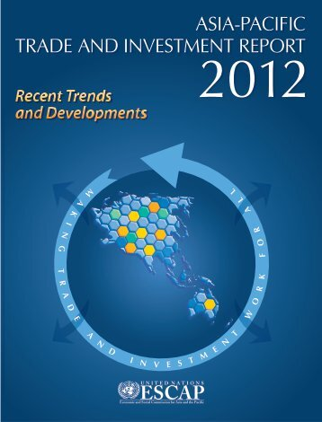 Asia-Pacific Trade and Investment Report 2012 - Escap