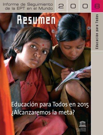 Educación para Todos en 2015 ¿Alcanzaremos la meta ... - Unesco