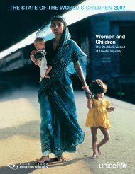 THE STATE OF THE WORLD'S CHILDREN 2007 Women ... - Unicef