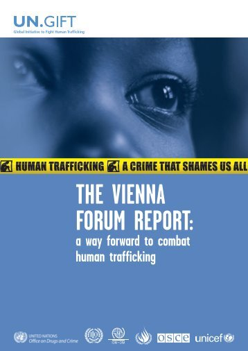 The Vienna Forum Report: a way forward to combat human trafficking
