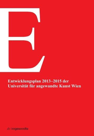 Entwicklungsplan 2013–2015 - Universität für angewandte Kunst Wien