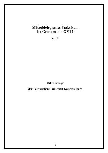 Mikrobiologisches Praktikum im Grundmodul GM12 - Universität ...