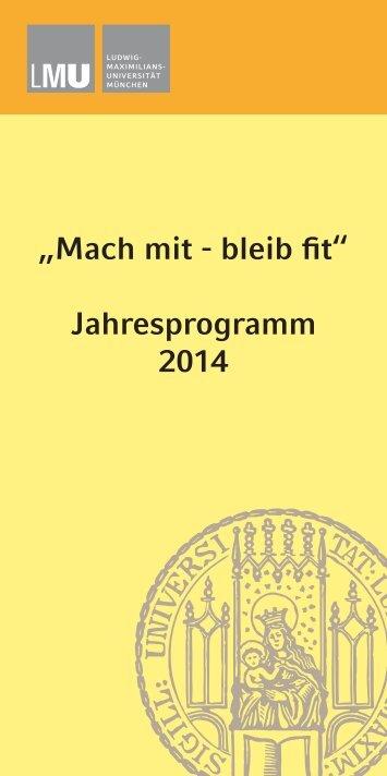 """""""Mach mit - bleib fi t"""" Jahresprogramm 2014 - LMU"""
