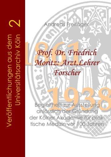 Prof. Dr. Friedrich Moritz: Arzt,Lehrer Forscher - Universitätsarchiv ...