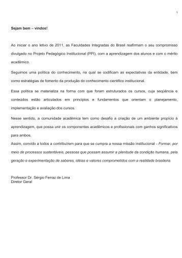 Sejam bem – vindos! Ao iniciar o ano letivo de 2011, as ... - UniBrasil