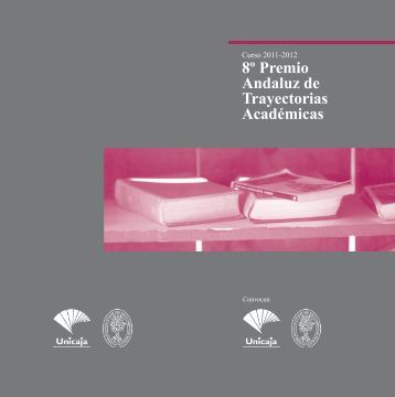 8º Premio Andaluz de Trayectorias Académicas - Unicaja Obra Social