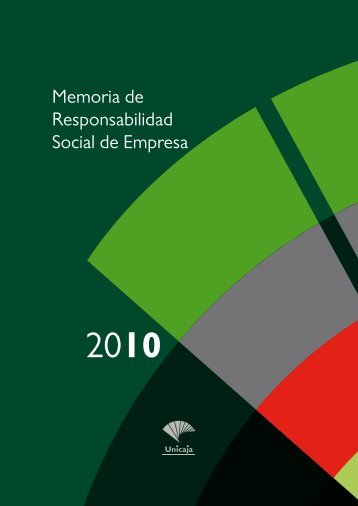 Memoria de Responsabilidad Social de Empresa 2010 - Unicaja