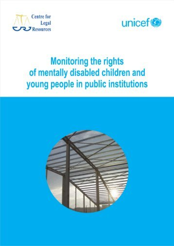 Monitoring the Rights of Mentally Disabled Children and ... - Unicef