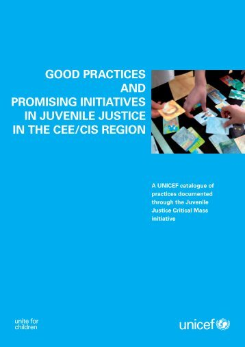 Good Practices and Promising Initiatives in Juvenile Justice - Unicef