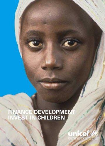 Finance Development: Invest in Children [PDF] - Unicef