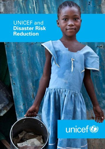 UNICEF and Disaster Risk Reduction - UNICEF Humanitarian ...