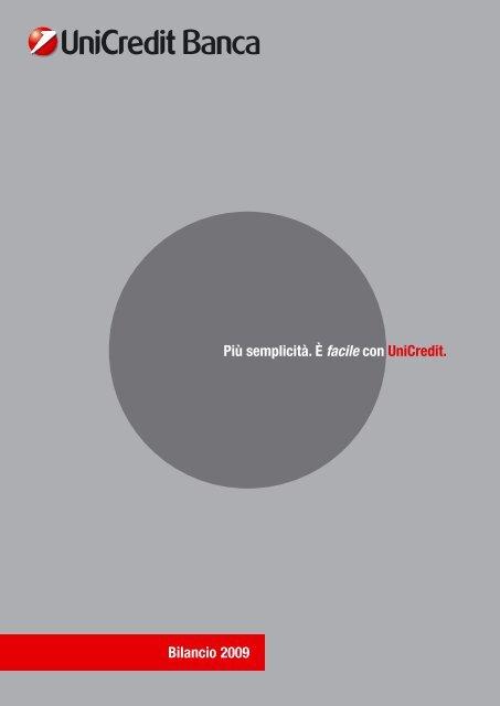 Più semplicità. È facile con UniCredit. Bilancio 2009 - UniCredit Group