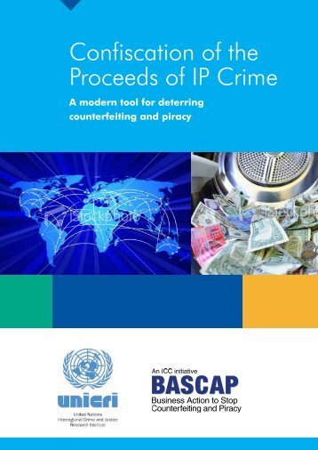 Confiscation of the Proceeds of IP Crime - UNICRI