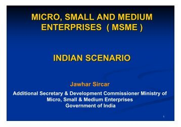 micro, small and medium enterprises ( msme ) indian scenario - Unido