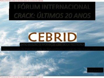 I FÓRUM INTERNACIONAL CRACK: ÚLTIMOS 20 ANOS - Unifesp