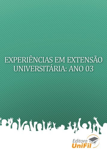 Experiências em extensão universitária: ano 03 - UniFil