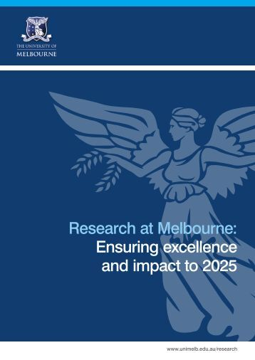 Research at Melbourne 3Mb Ensuring excellence and impact to 2025