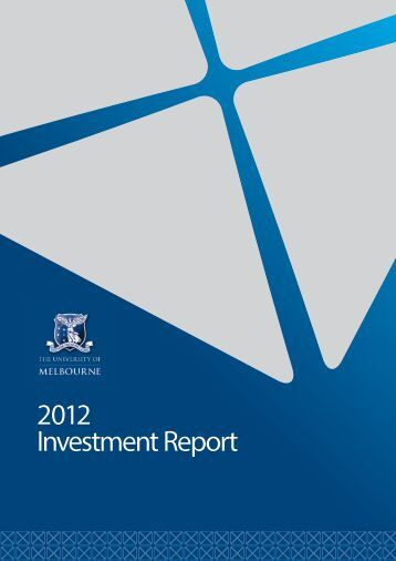 2012 Investment Report - University of Melbourne