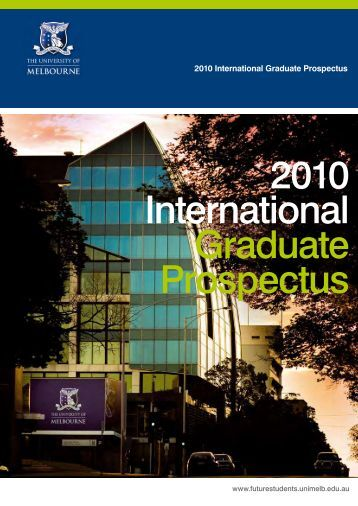 2010 International Graduate Prospectus - University of Melbourne