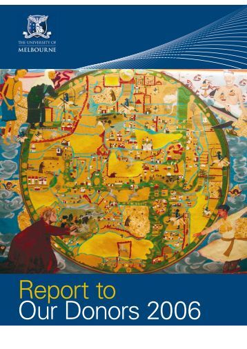 Report To Our Donors 2006 - University of Melbourne