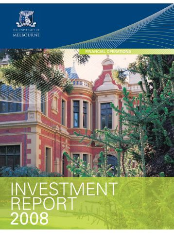 Investment report 2008 - University of Melbourne