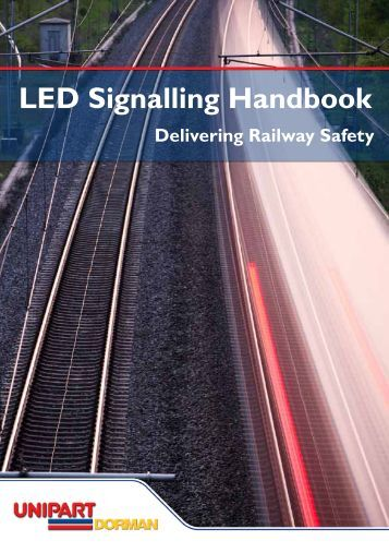 LED Signalling Handbook - Unipart Rail