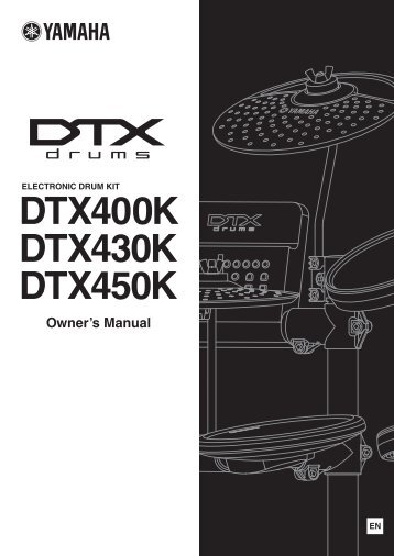 DTX400K/DTX430K/DTX450K Owner's Manual - Yamaha Downloads