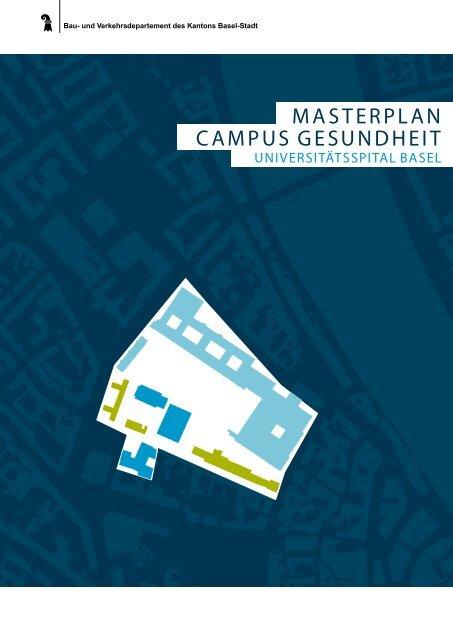 MASTERPLAN CAMPuS gESuNdhEiT - Universitätsspital Basel