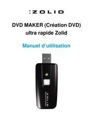 DVD MAKER (Création DVD) ultra rapide Zolid Manuel ... - Unisupport