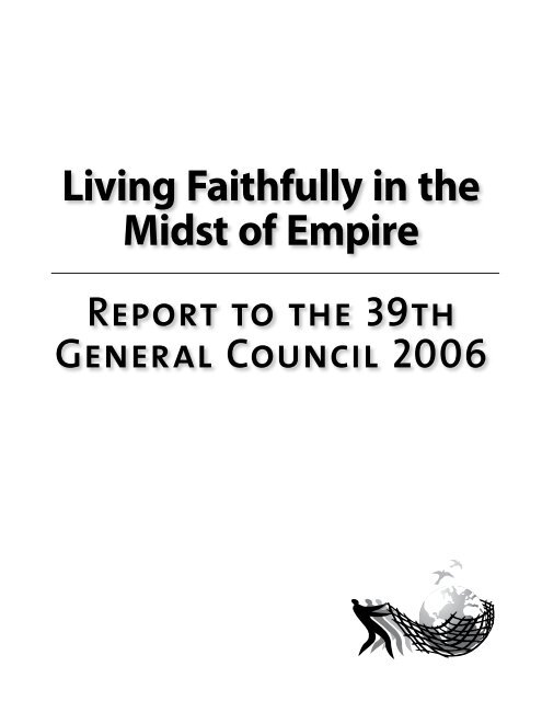 Living Faithfully in the Midst of Empire - The United Church of Canada