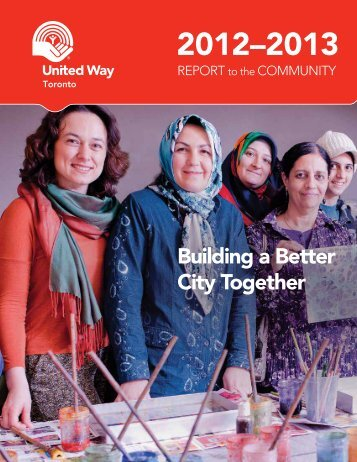 Annual Report 2012 - United Way Toronto